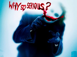 Batman`s Nemesis - Why so Serious?